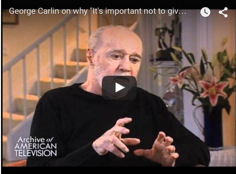 George Carlin's Ultimate Success Tip