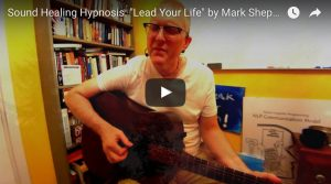 "Sound Healing Hypnosis Session: ""Lead Your Life"""