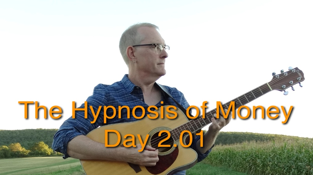 The Hypnosis of Money: Day 2.01