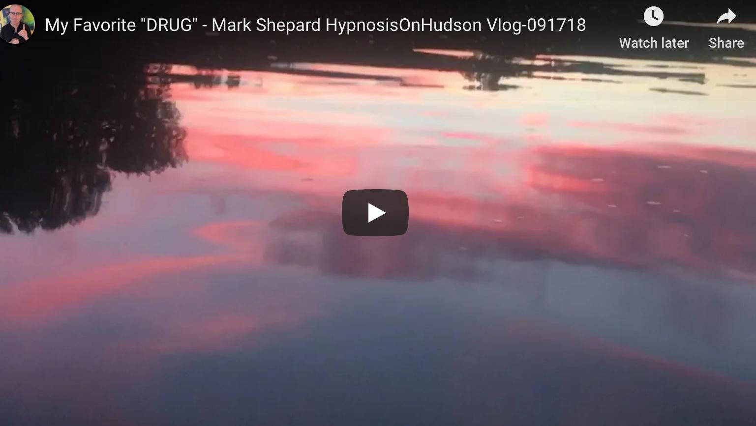 """My Favorite """"DRUG"""" – HypnosisOnHudson Vlog-091718"""